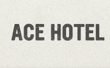Ace Hotel Promo Codes